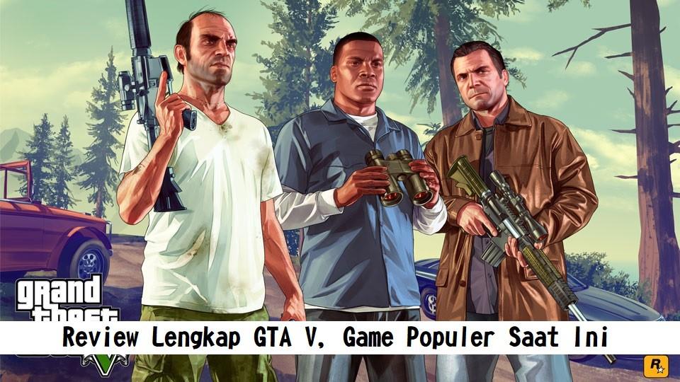 Review Lengkap GTA V, Game Populer Saat Ini - Joeswalk