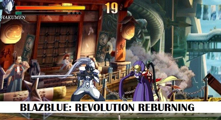 Blazblue: Revolution Reburning