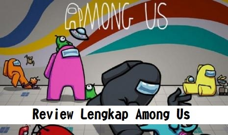 Review Lengkap Among Us