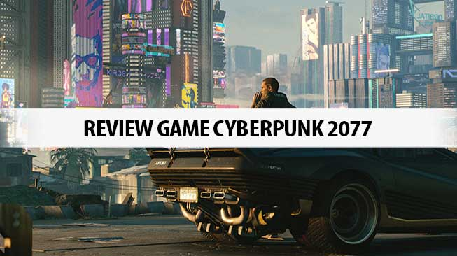 Review Game Cyberpunk 2077